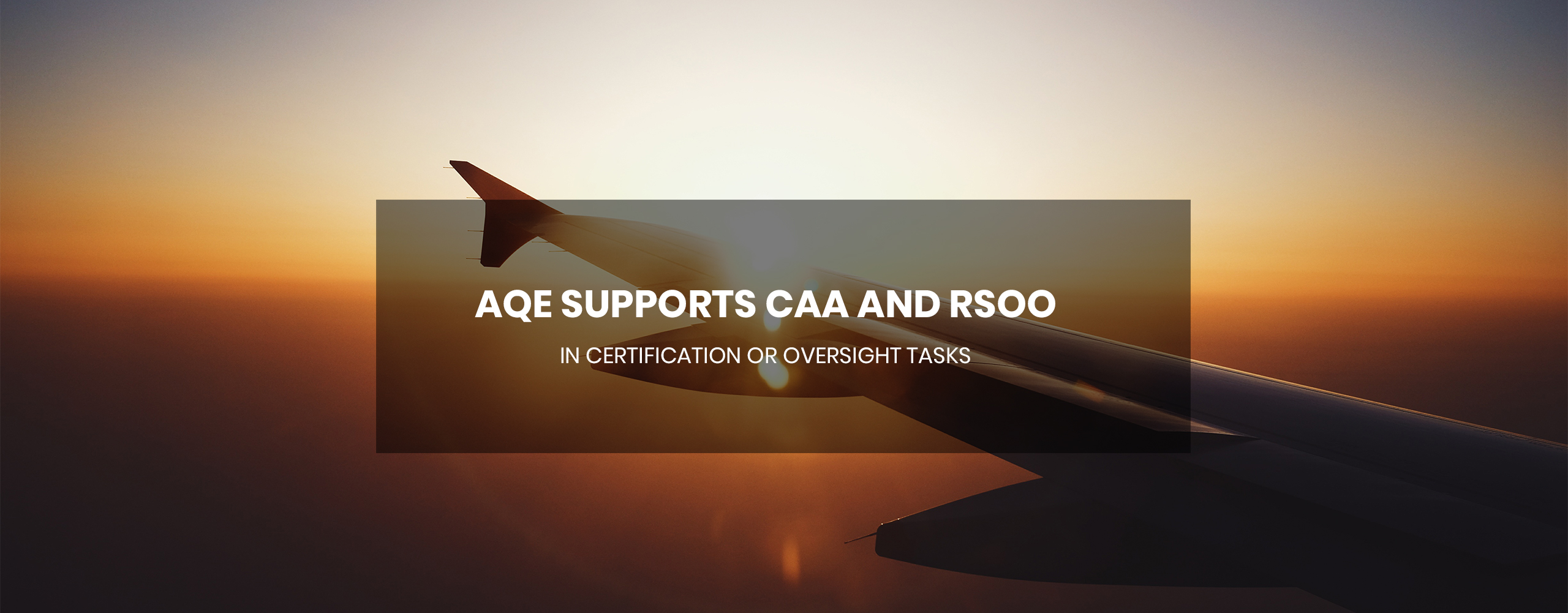 AQE supports CAA and RSOO in certification or oversight tasks